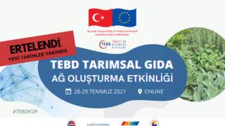 TEBD Tarımsal Gıda Ağ Oluşturma Etkinliği Ertelenmesi